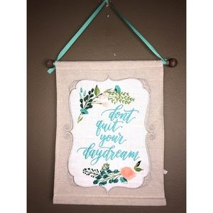 Other - DONT QUIT YOUR DAYDREAM Decor Embroider Hang Sign